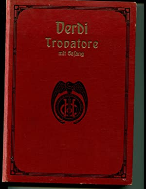 Der Troubadour (Il trovatore) Oper in 4 Akten. Klavierauszug mit Text deuts. u. italienischem Text:...