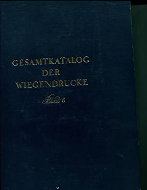 Gesamtkatalog der Wiegendrucke. Herausgegeben von der kommission für den gesamtkatalog der ...
