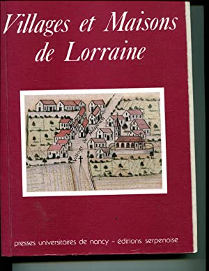 Villages et maisons de Lorraine: Actes du colloque de Nancy, 22-24 octobre 1981 (French Edition): ...
