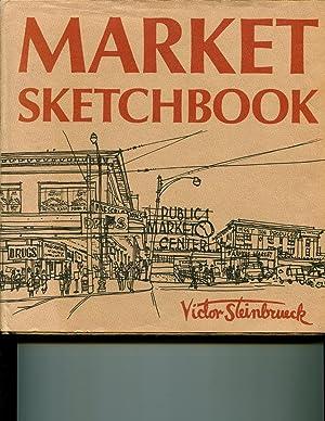 Market Sketchbook: Steinbrueck, Victor