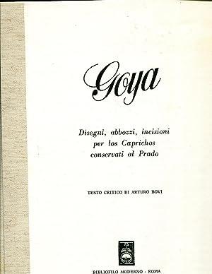 Goya Disegni, abbozzi, incisioni per los Caprichos conservati al Prado: Testo critico di Arturo ...