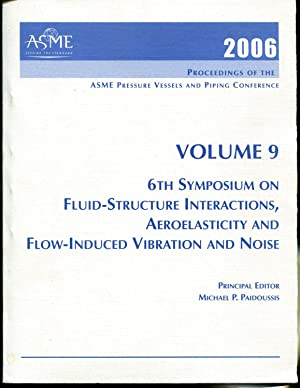 2006 ASME Pressure Vessels and Piping Conference: Vancouver, BC, Canada - July 23-27: 6th Fluid ...