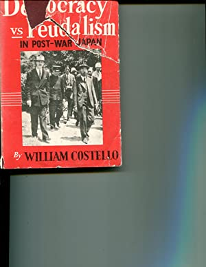 Democracy vs Feudalism in Post-War Japan: Costello, William