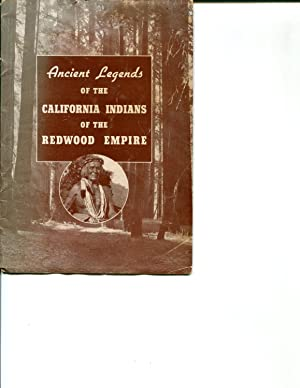Ancient Legends of the California Indians of the Redwood Empire: Aldrich, Fay G. and McBride, Ida