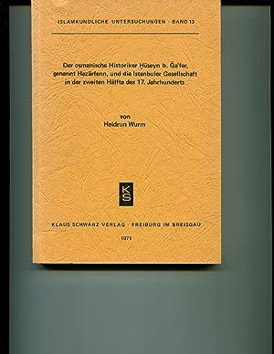 Der osmanische Historiker Huseyn b. Ga'fer, genannt Hezarfenn, und die Istanbuler Gesellschaft...