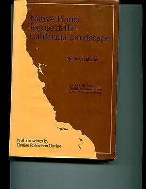 Native Plants for Use in the California Landscape: Emile L. Labadie