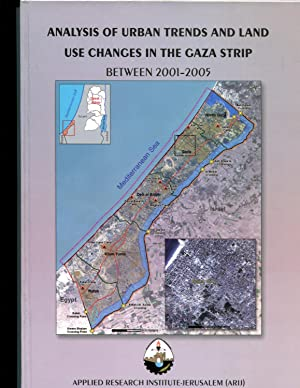 Analysis of Urban Trends and Land Use Change in the Gaza Strip Between 2001-2005: Applied Ressearch...