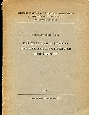 Der Gebrauch des Passivs in der klassischen Literatur der Agypter.: WESTENDORF (Wolfhart)