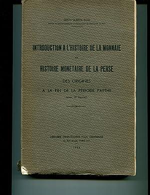 Introduction a l'histoire de la Monnaie et Histoire Monetaire de la Perse : Des Origines a La ...