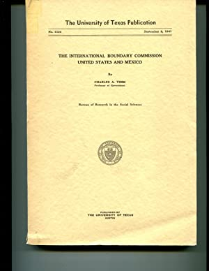The International Boundary Commission United States and Mexico (No. 4134): Charles A. Timm