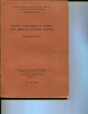 Native Standards of Living and African Culture Change: Read, Margaret
