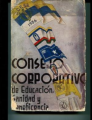 El Consejo Corporativo de Educacion, Sanidad y Beneficencia y sus instituciones filiales. resumen ...