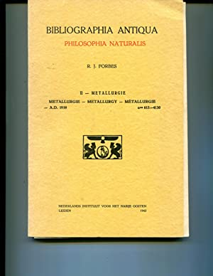 Bibliographia antiqua. Philosophia naturalis. II. Metallurgie-Metallurgy. 1939, nos.613-4130.: ...