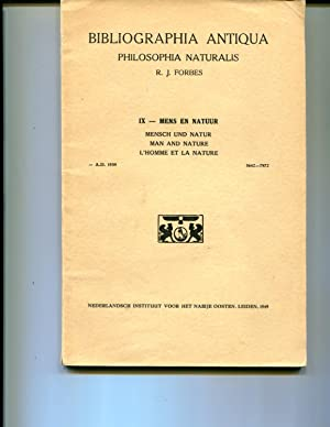 Bibliographia antiqua. Philosophia naturalis. IX. Mens En Natuur. Mensch Und Natur Man and Nature L...