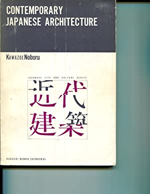 Contemporary Japanese Architecture (Japanese Life and Culture Series): Noboru, Kawazoe