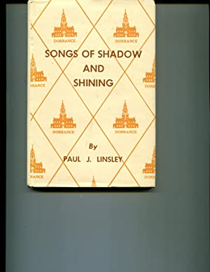 SONGS OF SHADOW AND SHINING: LINSLEY, Paul J.