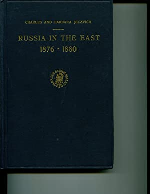 Russia in the East 1876-1880 The Russo-Turkish: Jelavich, Charles &