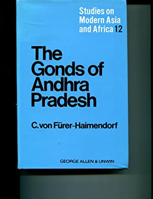 Gonds of Andhra Pradesh: Tradition and Change in an Indian Tribe (Study on Modern Asia & Africa...