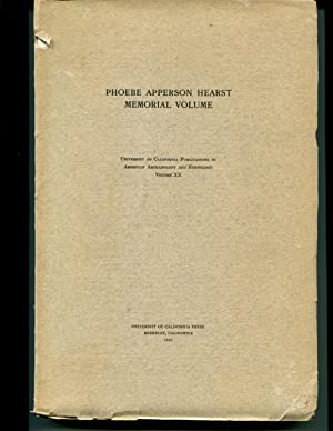 Phoebe Apperson Hearst Memorial Volume (University of California Publications American Archaeology ...
