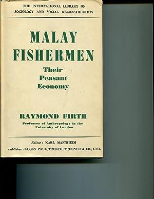 Malay Fishermen. Their Peasant Economy: Firth, Raymond