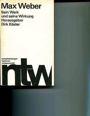Max Weber., Sein Werk und seine Wirkung. nymphenburger texte zur wissenschaft 3.: Kasler, Dirk