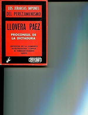 Los Jerarcas Impunes Del Perezjimenismo: Llovera Paez, Proconsul De La Dictadura: Sentencia De La ...