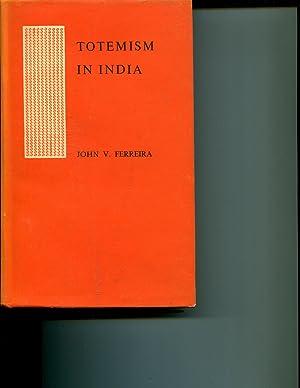 Totemism in India: Ferreira, John V.