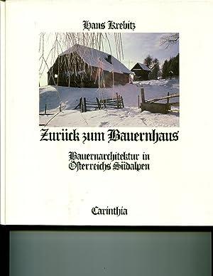 Zuruck zum Bauernhaus: Bauernarchitektur in Osterreichs Sudalpen (German Edition): Krebitz, Hans