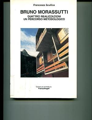 Bruno Morassutti: Quattro realizzazioni un percorso metodologico (Collana di architettura) (Italian...