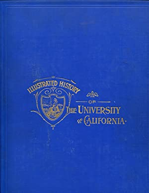 Illustrated History of the University of California 1868 to 1895: Jones, William Carey