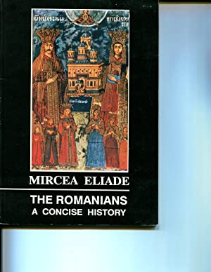 The Romanians: A Concise History: Eliade, Mircea