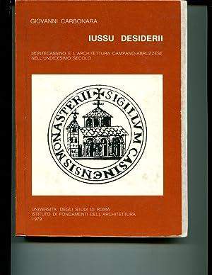 Iussu Desiderii : Montecassino e l'architettura campano-abruzzese nell'undicesimo secolo:...