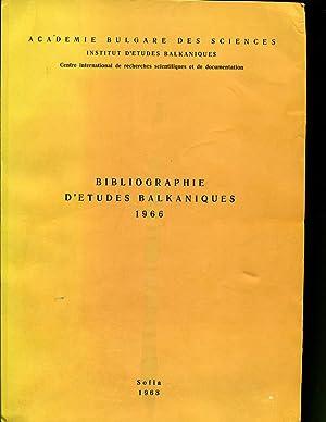 Bibliographie D'etudes Balkaniques 1966: Todorov, N.; Gerogiev, K.; Traikov, V.