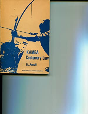 Kamba Customary Law: Notes Taken in the: Penwill, D.J.