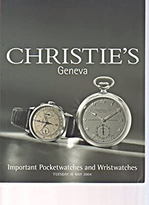 Christies 2004 Important Pocket Watches and Wristwatches: Christies