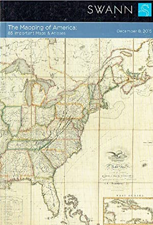 Swann December 2015 The Mapping of America: 85 Important Maps & Atlases