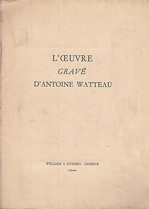 L'Oeuvre gravé d'Antoine Watteau, Peintre du Roy: M. de Julienne
