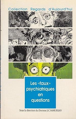 """Les """"faux"""" psychiatriques en questions. - Collection: M.H. Benazet, O."""