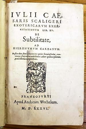 Exotericarum Exercitationum Lib XV De Subtilitate Ad Scaliger Julius Caesar