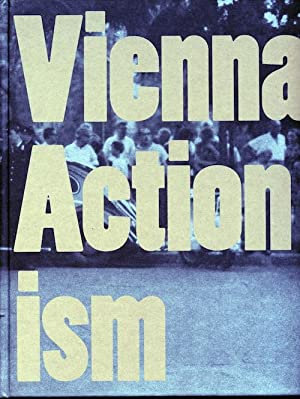 Vienna Actionism; Art and Upheaval in 1960s' Vienna