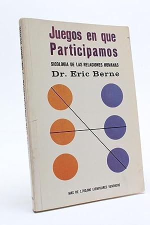 Juegos En Que Participamos (Spanish Edition) D1: Eric Berne