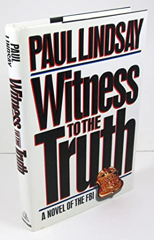 Witness to the Truth: A Novel of the FBI