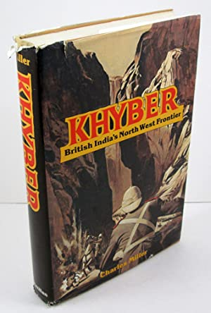Khyber: British India's North West Frontier: The: Miller, Charles