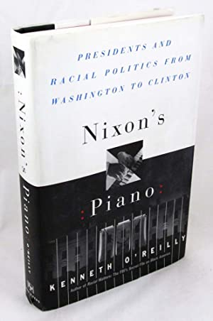 Nixon's Piano: Presidents and Racial Politics from Washington to Clinton