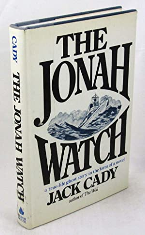 The Jonah Watch: A true-life ghost story: Cady, Jack