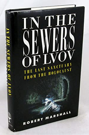 In the Sewers of Lvov: The Last Sanctuary from the Holocaust