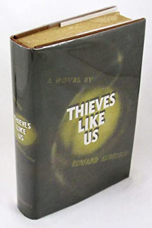 Thieves Like Us: A Novel