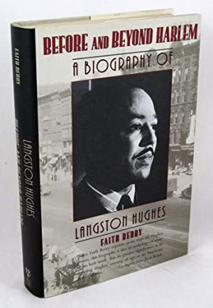 Before and Beyond Harlem: A Biography of Langston Hughes