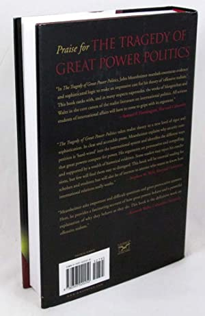 tragedy of great power Get this from a library the tragedy of great power politics [john j mearsheimer] -- an analysis of the inevitability of war as the cold war fades, leaders and theorists alike speak of a new era, when democracy and open trade will join hands to banish outright war mearsheimer.
