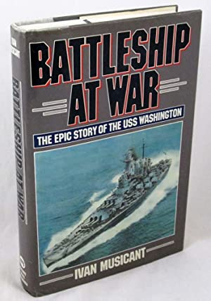 Battleship at War: The Epic Story of the USS Washington